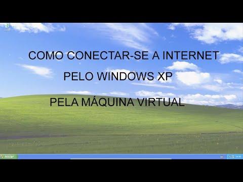 COMO CONECTAR-SE A INTERNET PELO WINDOWS XP PELA MÁQUINA VIRTUAL