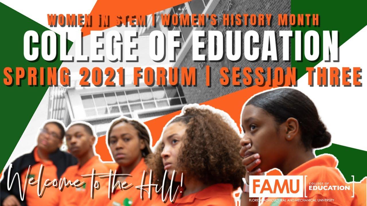 FAMU College of Education | 2021 Spring Forum | Women In Stem | HBCU