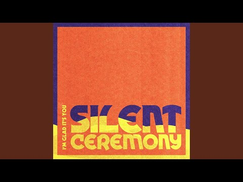 "I'm Glad It's You - New Song ""Silent Ceremony"""