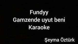 Fundyy - Gamzende uyut beni (Karaoke)