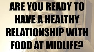 How To Have A Healthy Relationship With Food At Midlife