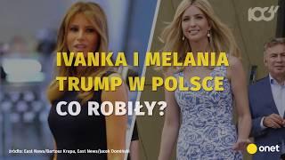 Co robiły Melania i Ivanka Trump w Polsce? | Onet100