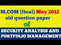 "M.COM (final)old question paper of ""SECURITY ANALYSIS AND PORTFOLIO MANAGEMENT  ""-