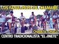 LOS FABULOSOS DEL CHAMAME - CENTRO TRADICIONALISTA EL JINETE 2018