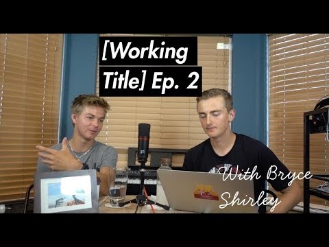 [Working Title] Ep.2: Bryce Shirley