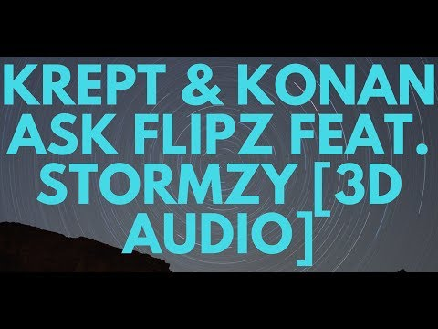 Krept & Konan Ask Flipz feat. Stormzy [3D Audio]