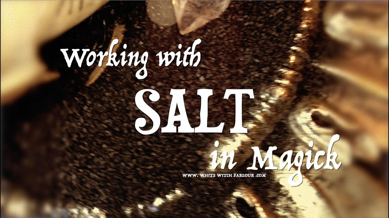 Using Salt in Magick ~ The White Witch Parlour