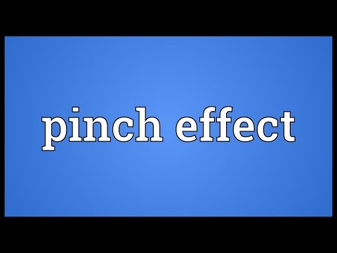 Pinch effect Meaning
