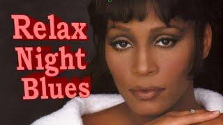 Relax Night Smoth Blues - Whitney Houston - HD