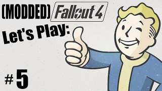 (MODDED) Fallout 4 #5 This Is Only A Test - Let