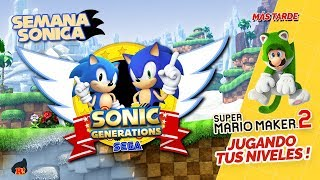 SEMANA SONICA: Sonic Generations + Super Mario Maker 2