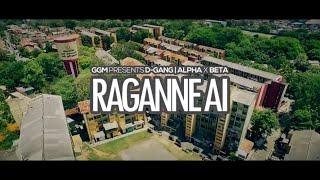 Raganne Ai - D-GANG  Ft. Alpha x Beta