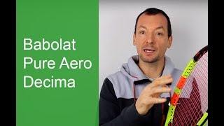 Test de la raquette Babolat Pure Aero Decima