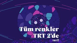 TRT 2'ye hoş geldin!
