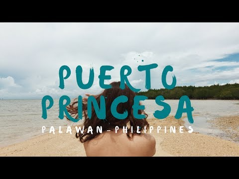 Puerto Princesa, Palawan PH | Travel Video 2017