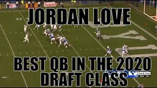 WHY JORDAN LOVE IS THE BEST QUARTERBACK IN THE 2020 NFL DRAFT