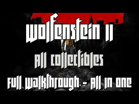 Wolfenstein II: The New Colossus - ALL COLLECTIBLES IN ONE VIDEO (With Timestamps, Maps & Numbers)
