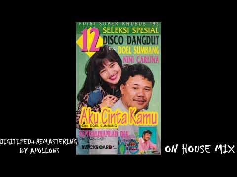Doel Sumbang ft. Nini Carlina - Aku Cinta Kamu(HOUSE MIX)