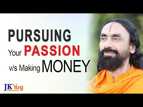 Should You Focus on Pursuing Your Passion or Making Money First? | Work as Play | Swami Mukundananda
