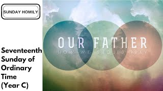 Video HOT] 17th Sunday in Ordinary Time (Year C) | 28 July