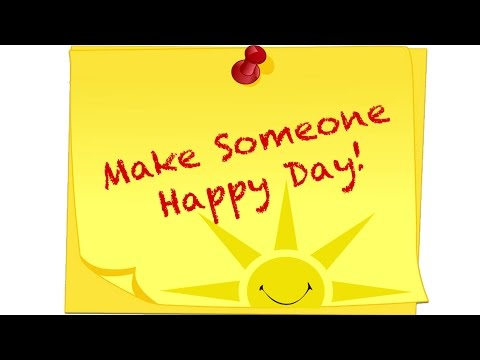 Make Someone Happy Day