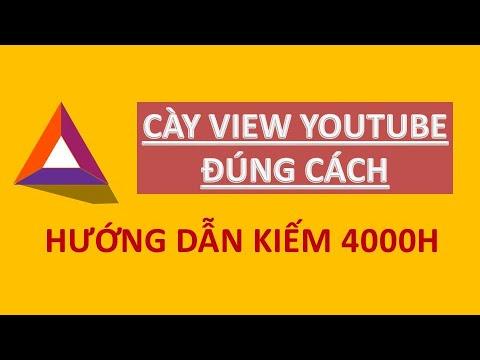 Hướng dẫn cày view đúng cách để đạt 4000h xem trên youtube