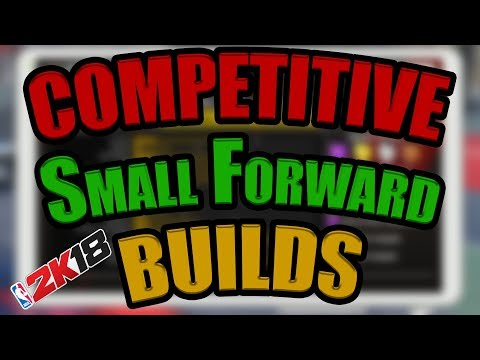 The BEST DOMINATING Competitive Small Forward Builds for NBA 2K18