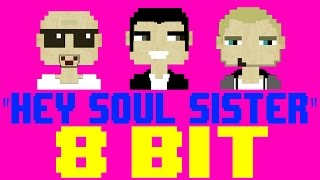 Hey, Soul Sister [8 Bit Cover Tribute to Train] - 8 Bit Universe