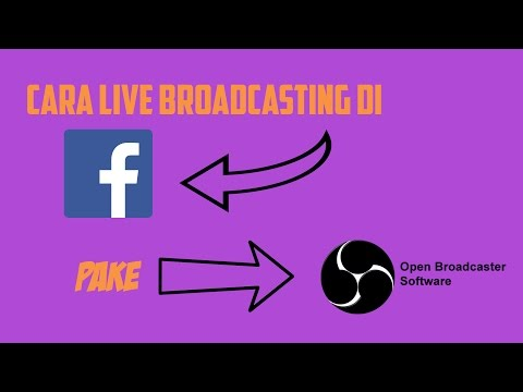 Cara Broadcast Live Facebook Di PC/Komputer/Laptop Pake OBS