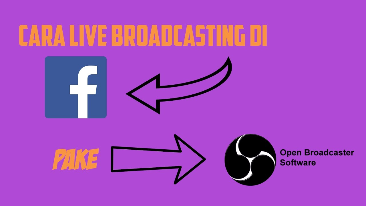 Cara Broadcast Live Facebook Di Pc Komputer Laptop Pake Obs Youtube