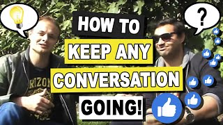 How To Keep A Conversation Going: Never Run Out Of Things To Say Again (Part 1) - Episode #21
