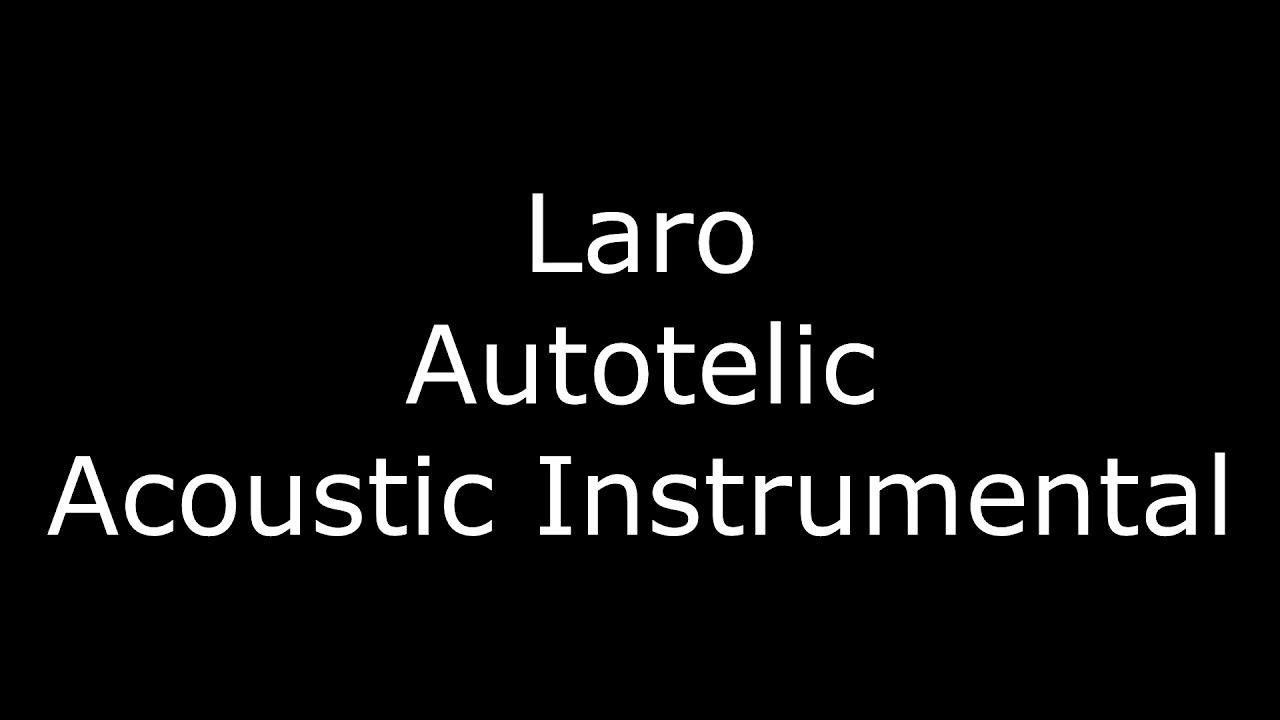 Laro autotelic acoustic instrumental youtube laro autotelic acoustic instrumental hexwebz Image collections