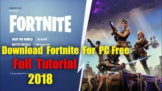 How to Download Fortnite Battle Royale for free PC - Full Tutorial 2018