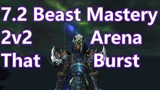 WoW - 7.2 Beast Mastery Hunter 2v2 Arena PvP - BM Burst Is Nice - Arena w/Commentary (Live)