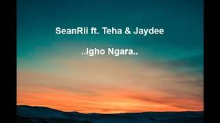 SeanRii ft. Teha & Jaydee - Igho Ngara  | 2019