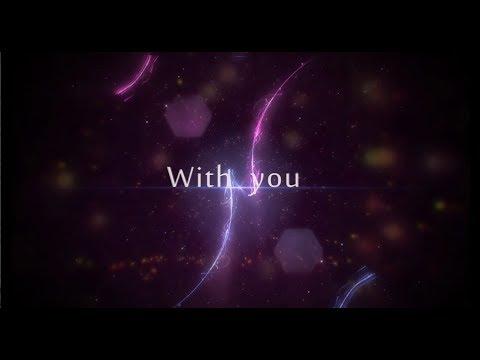 【MV】With you / luz