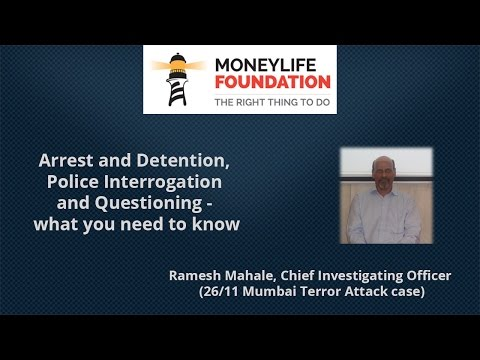 Arrest and Detention, Police Interrogation and Questioning by Ramesh Mahale