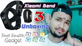 Xiaomi Mi Band 3 Unboxing IN HINDI | Review mi Band 3 Frist look - Best Budget Fitness Tracker.