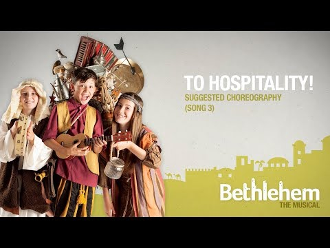 To Hospitality! Choreography From Bethlehem The Musical By Out Of The Ark Music