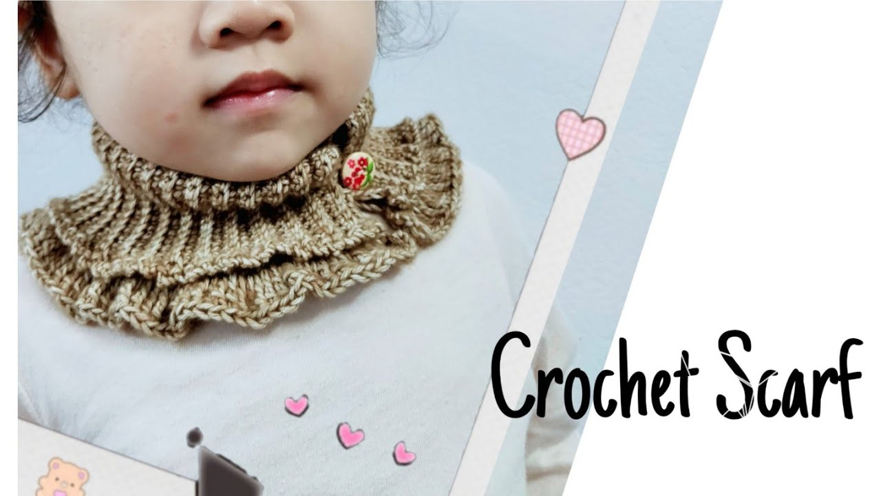 Crochet scarf   Hướng dẫn móc khăn quàng cổ cho bé