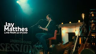 The Underground SESSIONS: Jay Matthes 04.04.20