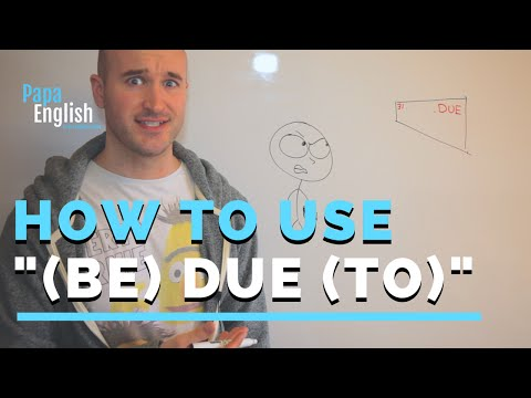 "How to use ""(Be) due (to)"" - English Grammar"