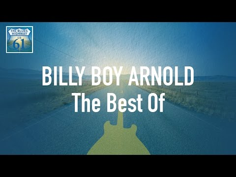 Billy Boy Arnold - The Best Of (Full Album / Album complet)