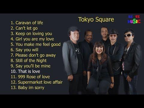 Bài hát hay nhất của tokyo square - Nghe hoài không chán