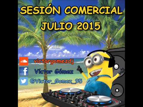 Sesion Comercial Julio 2015 Víctor Gómez Dj