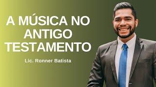 EBD Online   A música no Antigo Testamento   Lic. Ronner Batista