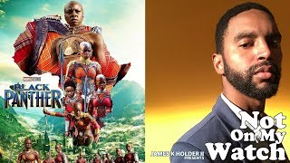 "Not On My Watch ""Black Panther… More Than A Movie"" (S03E03)"