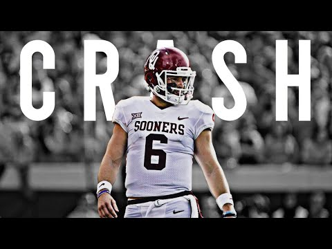 "Baker Mayfield ""Crash"" 2017-2018 Sooners Mix (Emotional)"