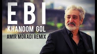 Ebi - khanoom gol (Amir Moradi Remix)