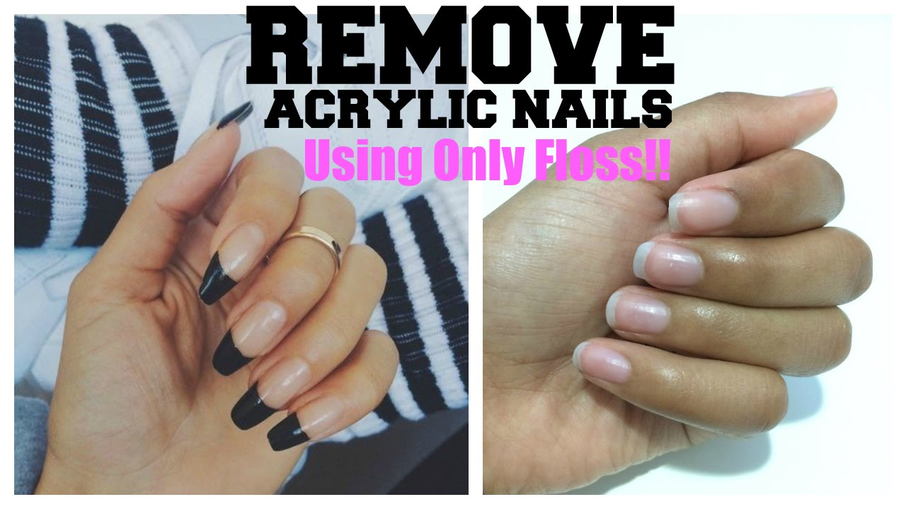 How To Easily Remove Acrylic Nails At Home Using Only Floss ...